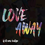 ARTWORK final Love Away.jpg