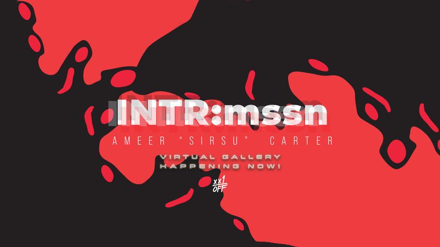 INTR:mssn - Exhibition
