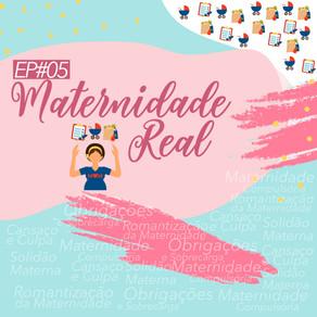 EP#05 Maternidade Real