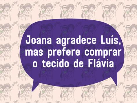 Joana agradece Luís, mas prefere comprar o tecido de Flávia