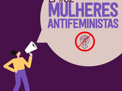 EP#02 Mulheres Antifeministas