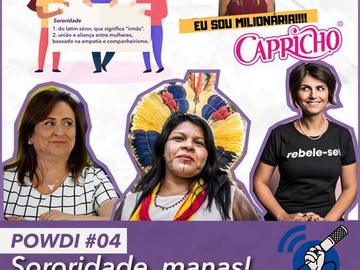POWDI #04 Sororidade, Manas! #OPodcastÉDelas2019