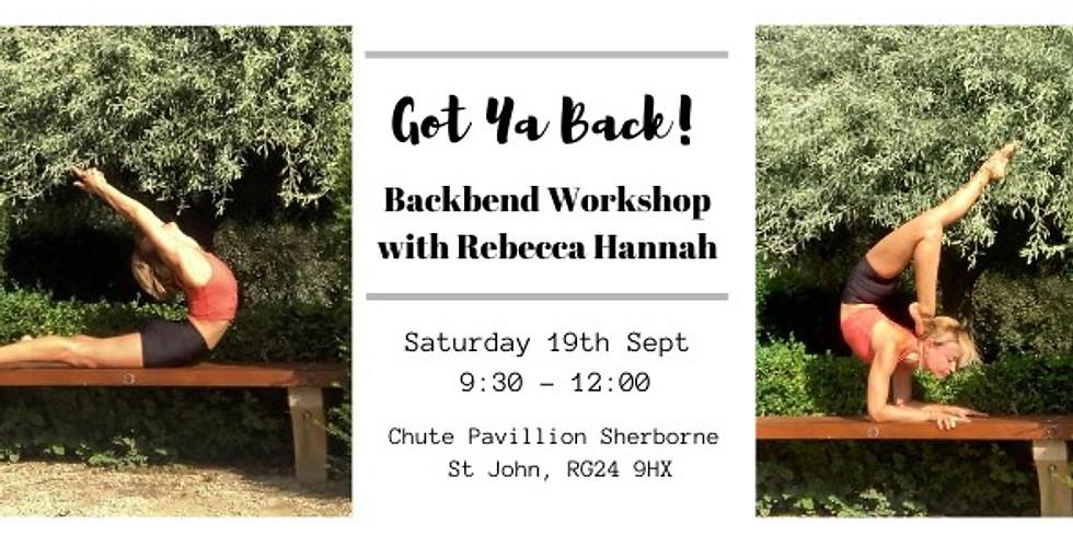 Got Ya Back! - Backbend Workshop with Rebecca Hannah