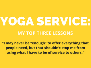 Yoga Service: My Top 3 Lessons