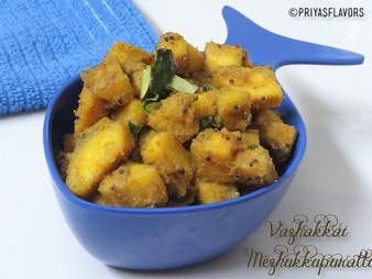 VAZHAKKAI MEZHUKKUPURATTI - Kerala Style Raw Banana Stir Fry