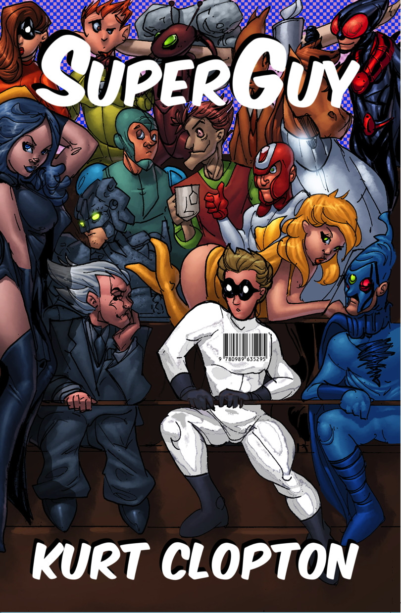 Front cover photo of novel, SuperGuy, by Kurt Clopton.  Shows various superheroes and villains sitting around at a meeting with SuperGuy near the front.