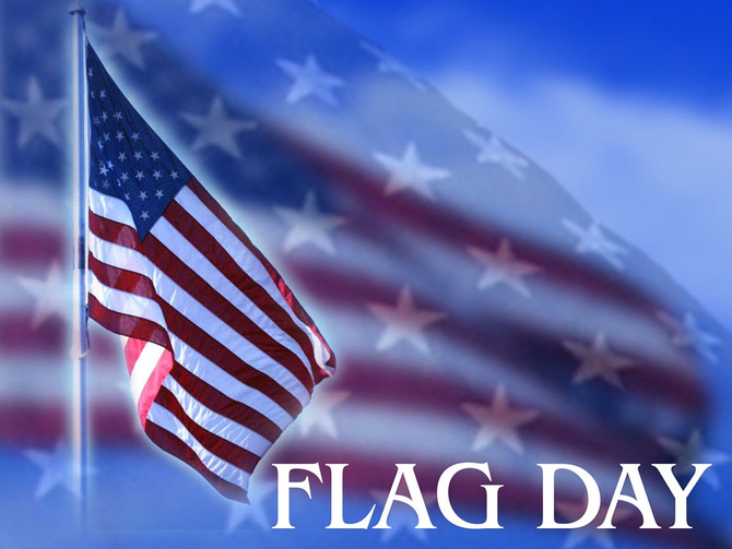 CELEBRATE FLAG DAY JUNE 14TH