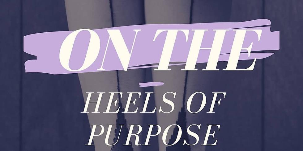 On The Heels Of Purpose