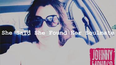 She Said She Found Her Soulmate