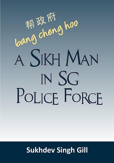 A Sikh Man in SG Police. Bang Cheng Hoo