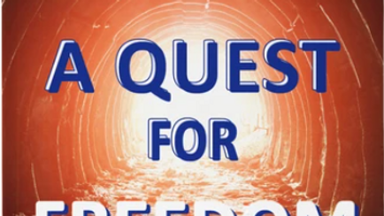 A Quest For Freedom