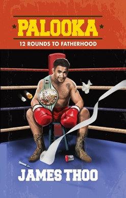Palooka: 12 Rounds to Fatherhood