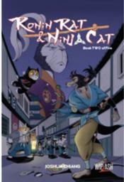 Ronin Rat - When Ronin Meets Ninja - Book 2