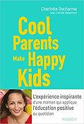 Cool parents make happy kids- conseils n
