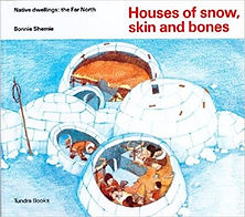 Books about Igloos, Books about the Inuit for kids, Houses of Snow Skin and Bones, Subarctic Native Americans