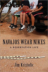 Navajos wear Nikes, Memoir about life on the Navajo Reservation