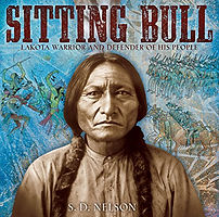 s.d. nelson, sitting bull biography for kids, sitting bull history for children, books about sitting bull for kids, books about native american chiefs for kids, native america famous people