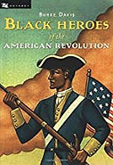 Black heroes of the American Revolution, African American history for kids,  Soldiers of the American Revolution