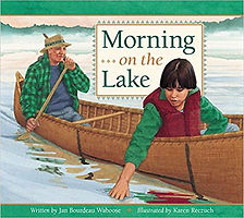 Books about Ojibwe culture for kids, Books about Native Americans for kids, Morning on the Lake, Jan Bourdeau Waboose