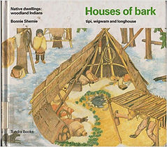 Houses of Bark, Bonnie Shemie, books about Native Americans for kids, childrens books about Native Americans