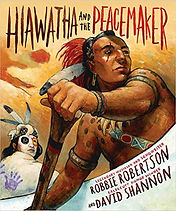 Picture book about Hiawatha,Hiawatha and the Peacemaker