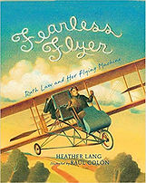 Ruth Law, Fearless Flyer, Books about Aviation for kids, books about aviators for kids