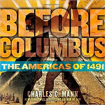 Before Columbus, Charles Mann, books about Pre-Columbain societies for teens, books about Native America