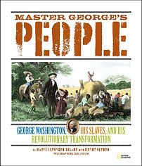 Books about George Washington, Master George's People, George Washingon's Slaves