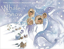 Whale Snow, books about the Inupiaq culture, picture book about Native Americans in Alaska.