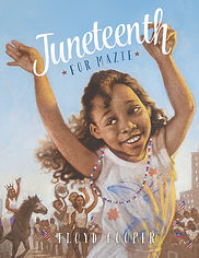 Juneteenth for Mazie, Floyd Cooper, history of Juneteenth for kids, Books about Juneteenth for kids