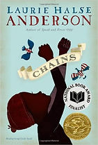 Historical fiction about the Revolutionary War for kids, Chains by Laurie Halse Anderson
