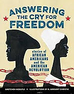 Answering the cry for freedom, books about the american revolution for kids, best living books about the american revolutionary war, living books about african americans in the america revolution, black soldiers in the revolutionary war