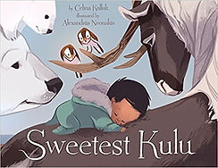 Sweetest Kulu, Picture books about the Inuit culture, Inuit books, Inuit fables,