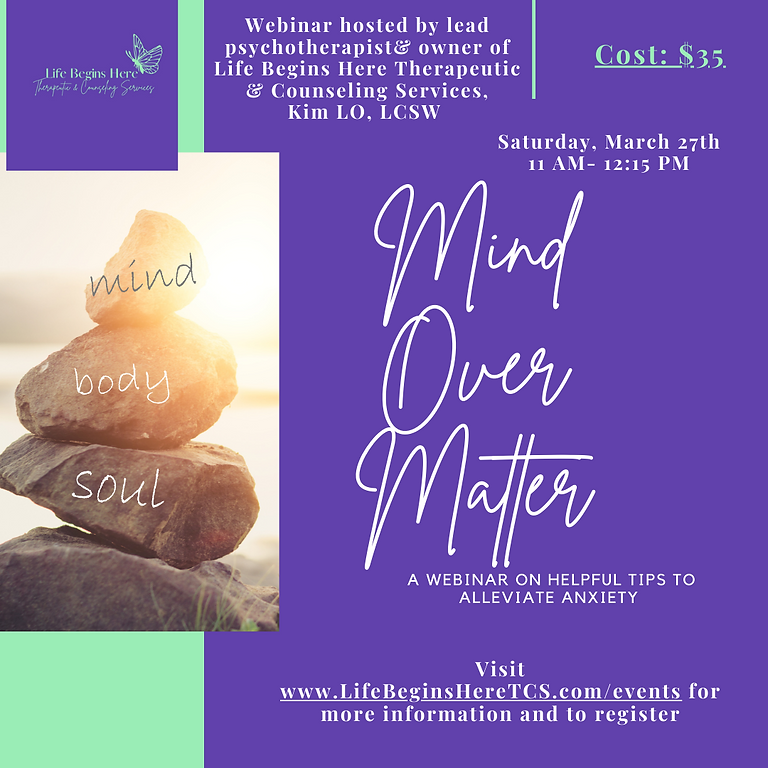 Mind Over Matter: A Webinar on Helpful Tips to Alleviate Anxiety
