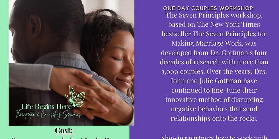 The Seven Principles To Making Marriage Workshop