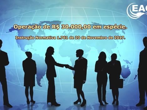 Operação igual ou superior à R$ 30.000,00. DME. IN 1.761/17.