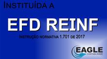 Instituída EFD REINF - Prazo para envio estabelecido - Mensalmente