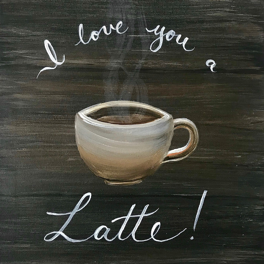 I love you a Latte - Acrylic Painting