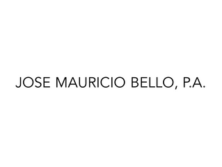 JOSE MAURICIO BELLO, P.A.