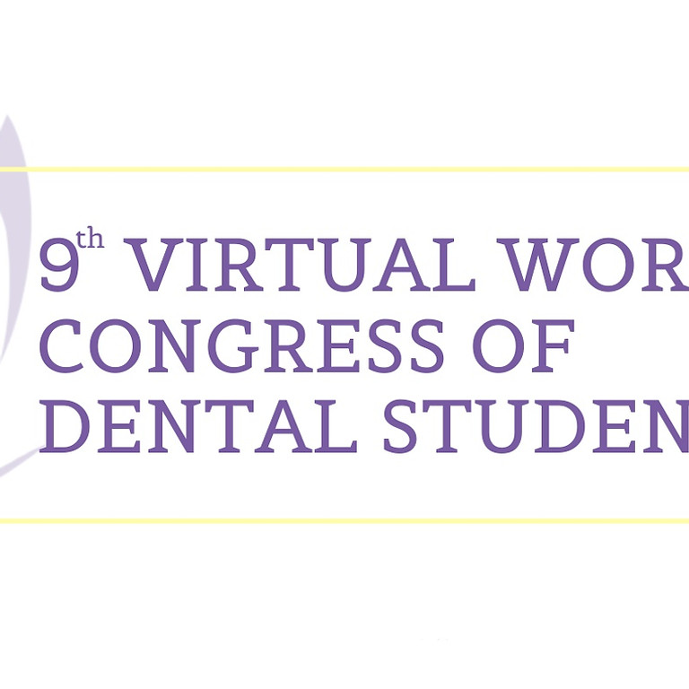 9th Virtual World Congress of Dental Students