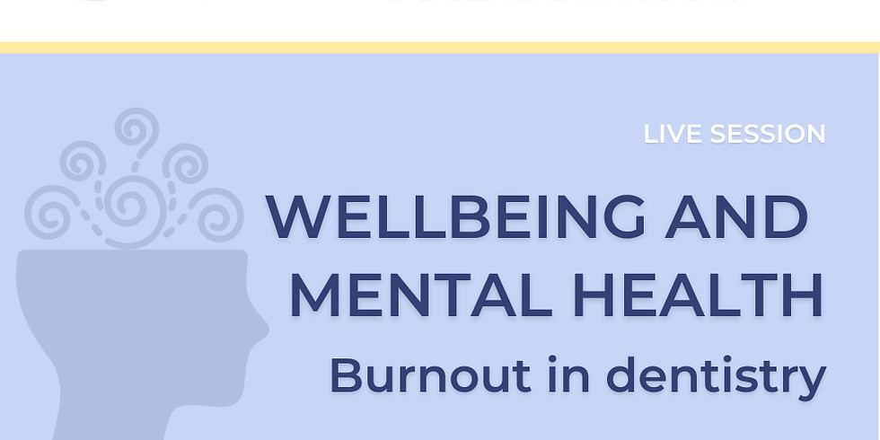 Wellbeing and Mental Health | Burnout in Dentistry