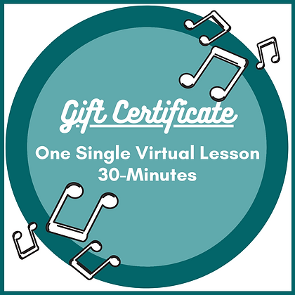 Gift Certificate: One Virtual 30-Minute Instrumental or Voice Lesson