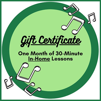 Gift Certificate: One Month of 30-Minute In-Home Instrumental or Voice  Lessons