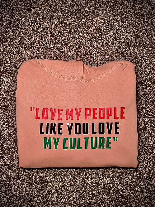 """""""Love My People..."""" Peach Tribe Collection Hoodie"""