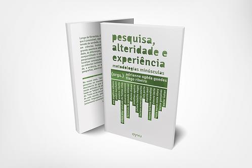 pesquisa, alteridade e experiência - metodologias minúsculas