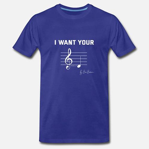 I Want Your D*** Premium T-Shirt