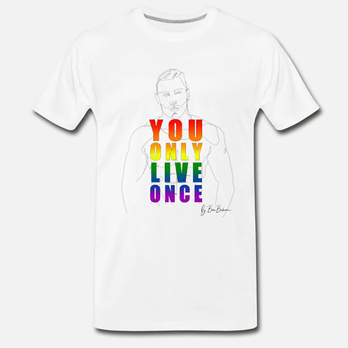YOU ONLY LIVE ONCE Premium T-Shirt