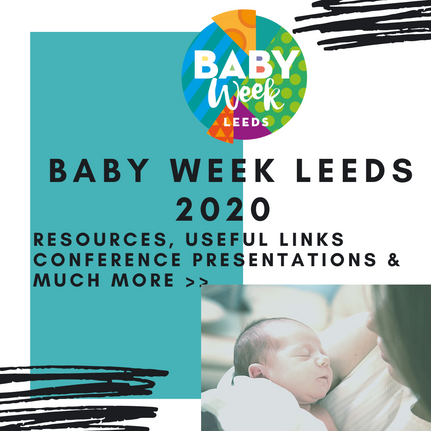 MATERNITY & EARLY YEAR resources - Conference presentations & much more from baby week 2020