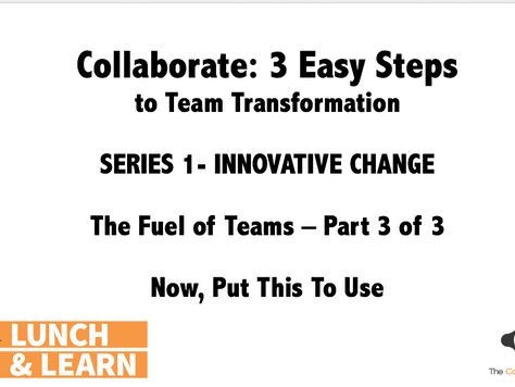 The Fuel of Teams: Collaborate - 3 Easy Steps (Part 3 of 3)