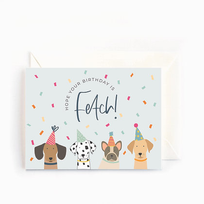 Hope Your Birthday is Fetch!
